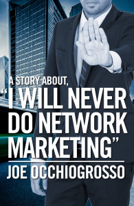 "A Story About, ""I Will NEVER Do Network Marketing"""